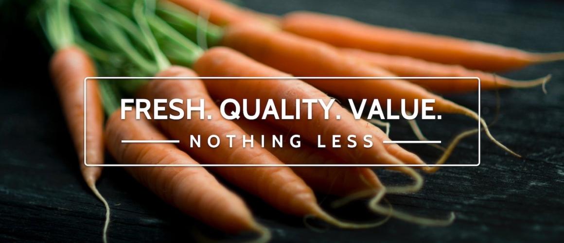 Fresh. Quality. Value.